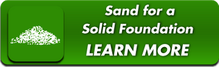 Sand for a Solid Foundation - Learn More